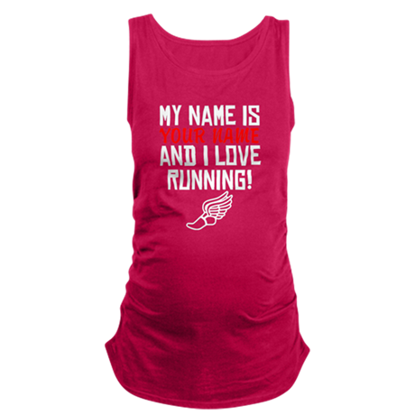 My Name Is And I Love Running Maternity Tank Top
