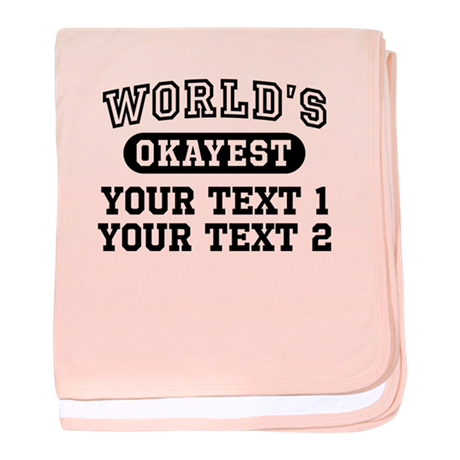 Personalize Worlds Okayest baby blanket