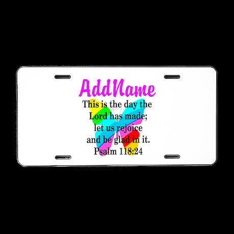 PSALM 118:24 Aluminum License Plate