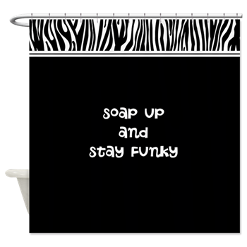 Soap up and Stay Funky Zebra Shower Curtain