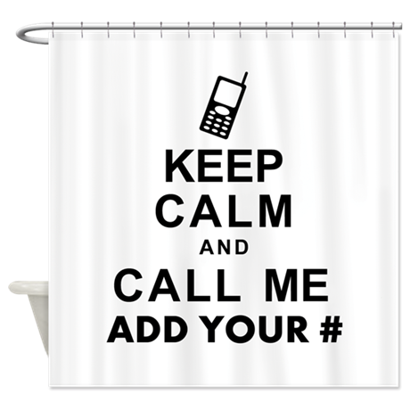 Keep Calm And Call Add Your Phone Shower Curta By Egifts