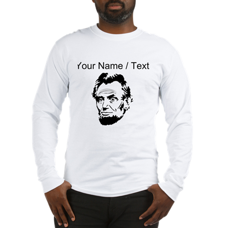 Custom Abraham Lincoln Long Sleeve T-Shirt