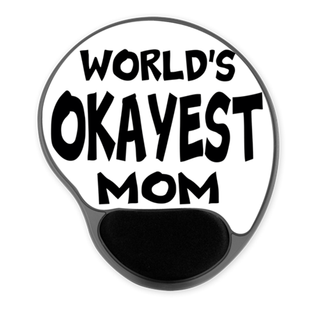Worlds Okayest Mom Mousepad