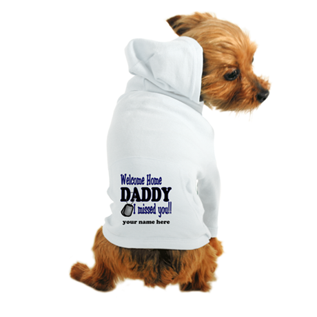 Personalize It - Welcome Home Daddy Dog Hoodie