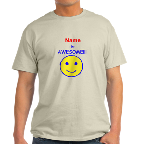 I am Awesome (personalized) Light T-Shirt
