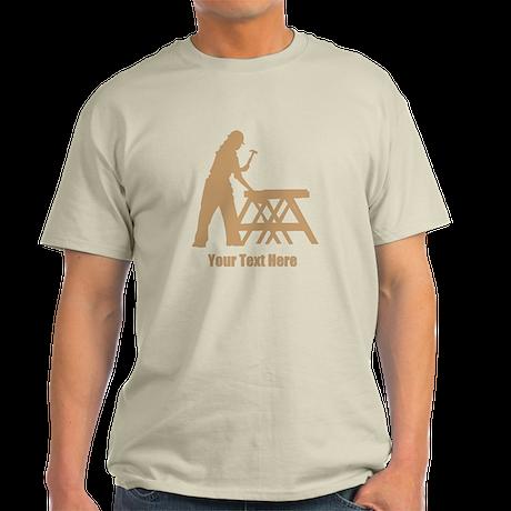 Carpenter. Add Your Text. Light T-Shirt