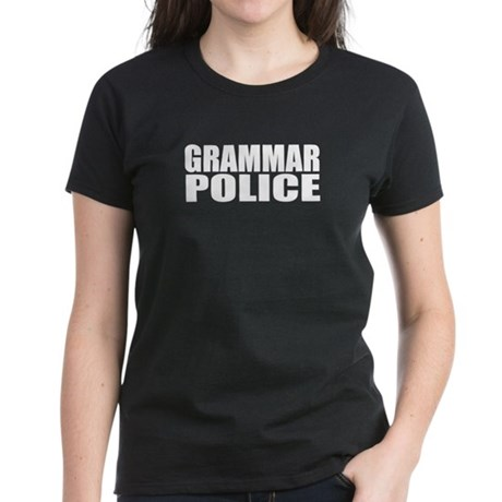 Grammar Police Women's Dark T-Shirt