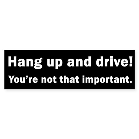 """Hang up and Drive"""" Bumper Sticker"""