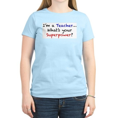 Teacher Superpower Women's Light T-Shirt