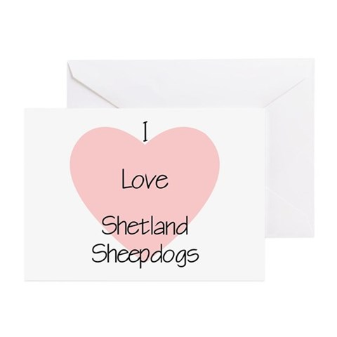I Love Shetland Sheepdogs Greeting Cards Package Greeting Cards Pk of 10